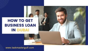 How To Get Business Loan In Dubai