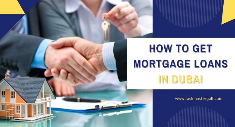 How To Get Mortgage Loans In Dubai