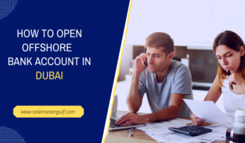 How to Open Offshore bank account in Dubai