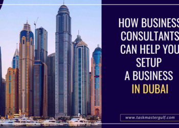 How Business Consultants Can Help You Setup a Business in Dubai