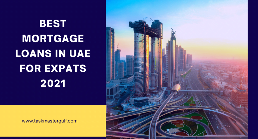 Best mortgage loans in UAE for Expats 2021