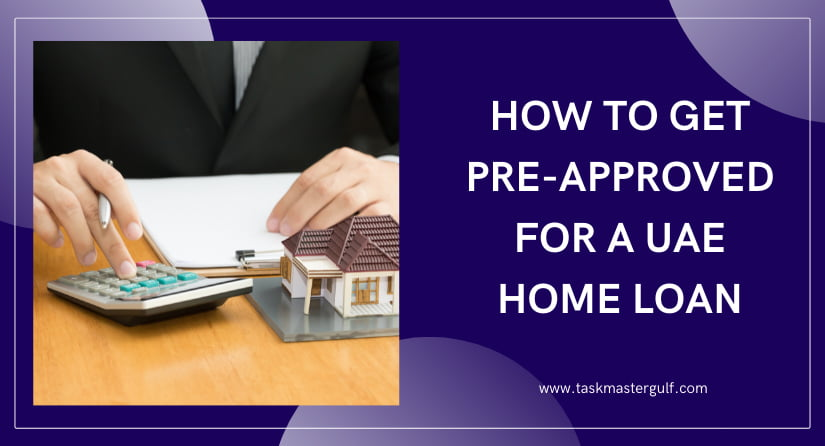 Pre-approved for a UAE Home Loan