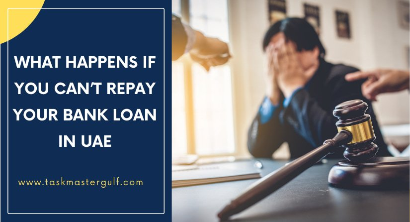 What Happens if You Can't Repay Your Bank Loan in UAE